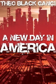 A New Day in America ebook by Theo Black Gangi