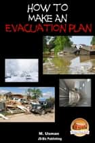 How to Make an Evacuation Plan ebook by M. Usman