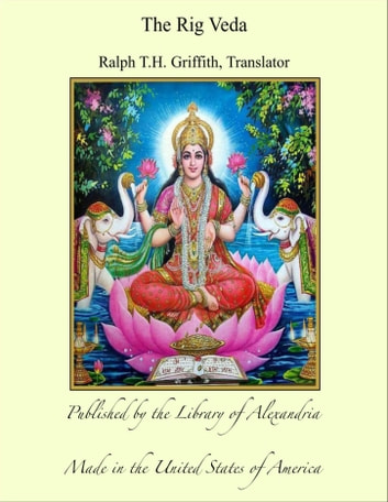 The Rig Veda ebook by Ralph T. H. Griffith, Translator