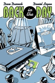 Back in the Day #1 ebook by Dave Dwonch,Daniel J. Logan