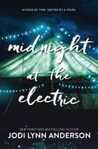ebook Midnight at the Electric de Jodi Lynn Anderson