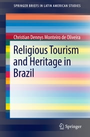 Religious Tourism and Heritage in Brazil ebook by Christian Dennys Monteiro de Oliveira