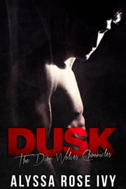 Dusk (The Dire Wolves Chronicles #2) ebook by Alyssa Rose Ivy