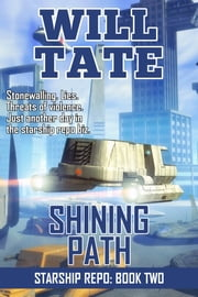 Shining Path - Starship Repo: Book Two ebook by Will Tate