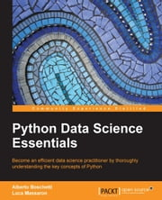 Python Data Science Essentials ebook by Alberto Boschetti,Luca Massaron