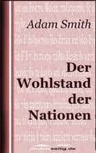Der Wohlstand der Nationen ebook by Adam Smith