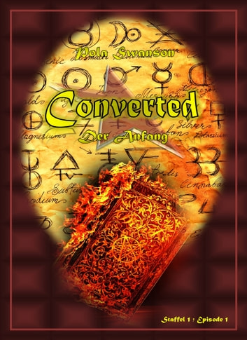 Converted - Der Anfang eBook by Pola Swanson