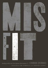 Misfit - Dealing with Our God-Given Discomfort ebook by Chris Durso