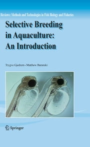 Selective Breeding in Aquaculture: an Introduction ebook by Trygve Gjedrem,Matthew Baranski
