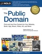 Public Domain, The - How to Find & Use Copyright-Free Writings, Music, Art & More ebook by Stephen Fishman, J.D.