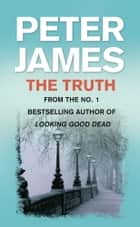 The Truth ebook by Peter James