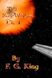 The Rail-Walker Pt. 1 ebook by F. G. King