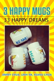 3 HAPPY MUGS ebook by Jimmy Chua, Linh NK