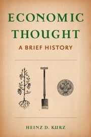 Economic Thought - A Brief History ebook by Heinz D Kurz,Jeremiah Riemer