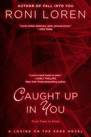 Caught Up In You ebook by Roni Loren