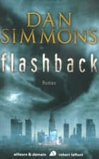 Flashback ebook by Patrick DUSOULIER, Dan SIMMONS