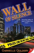 Wall of Silence ebook by Gabrielle Goldsby