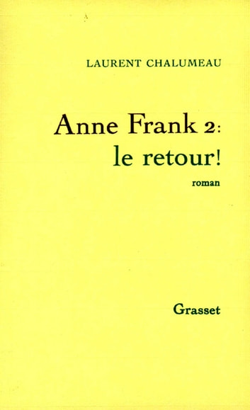 Anne Frank 2, le retour ! ebook by Laurent Chalumeau