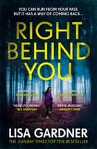 Right Behind You - The gripping new thriller from the Sunday Times bestseller ebook by Lisa Gardner