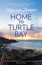 Home To Turtle Bay 電子書 by Marion Lennox