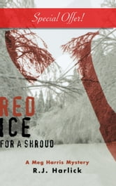 Red Ice for a Shroud - A Meg Harris Mystery ebook by R.J. Harlick