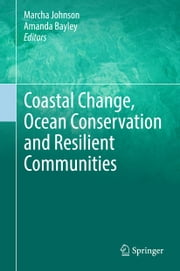 Coastal Change, Ocean Conservation and Resilient Communities ebook by Marcha Johnson,Amanda Bayley