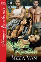 Wild and Reckless ebook by Becca Van