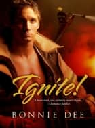 Ignite! ebook by Bonnie Dee