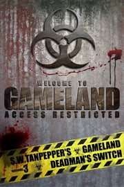 Deadman's Switch (Episode 3, S.W. Tanpepper's GAMELAND) - Episode 3 ebook by Saul Tanpepper