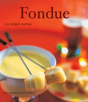 Fondue ebook by Lou Seibert Pappas,Alison Miksch