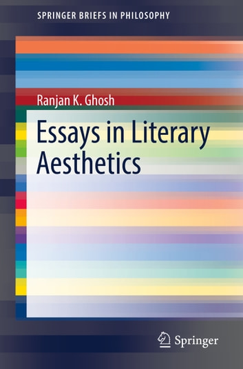 A Thesis For An Essay Should Essays In Literary Aesthetics Ebook By Ranjan K Ghosh Assignment Writer Companies also Compare And Contrast Essay High School Vs College Essays In Literary Aesthetics Ebook By Ranjan K Ghosh  College Chemistry Help Websites