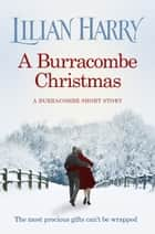 A Burracombe Christmas ebook by Lilian Harry