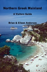 Northern Greek Mainland: A Visitors Guide ebook by Brian Anderson,Eileen Anderson