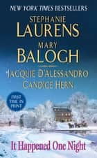 It Happened One Night ebook by Stephanie Laurens,Mary Balogh,Jacquie D'Alessandro,Candice Hern
