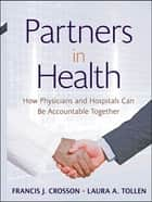 Partners in Health ebook by Francis J. Crosson,Laura A. Tollen,Kaiser Permanente Institute for Health Policy
