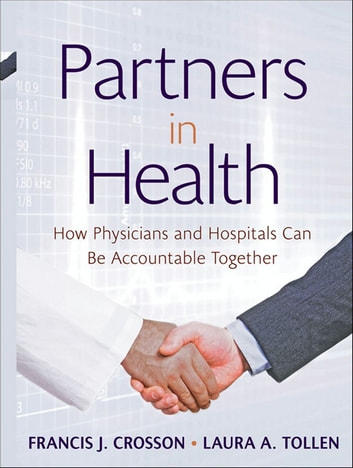Partners in Health - How Physicians and Hospitals can be Accountable Together ebook by Kaiser Permanente Institute for Health Policy