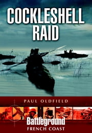 Cockleshell Raid ebook by Oldfield, Paul