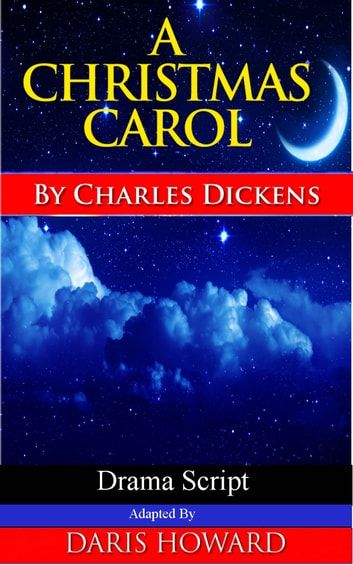 a christmas carol drama script ebook by daris howard - Christmas Carol Script