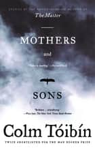 Mothers and Sons - Stories ebook by Colm Toibin