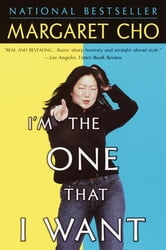 I'm the One That I Want ebook by Margaret Cho