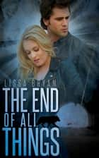 The End of All Things ebook by Lissa Bryan