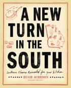 A New Turn in the South - Southern Flavors Reinvented for Your Kitchen 電子書 by Hugh Acheson, Bertis Downs, Rinne Allen