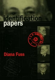 Identification Papers - Readings on Psychoanalysis, Sexuality, and Culture ebook by Diana Fuss