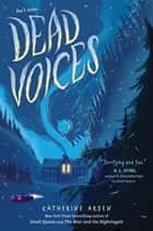 Dead Voices eBook by Katherine Arden