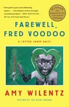 Farewell, Fred Voodoo ebook by Amy Wilentz