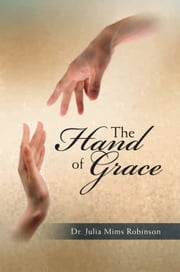 The Hand of Grace ebook by Dr. Julia Mims Robinson