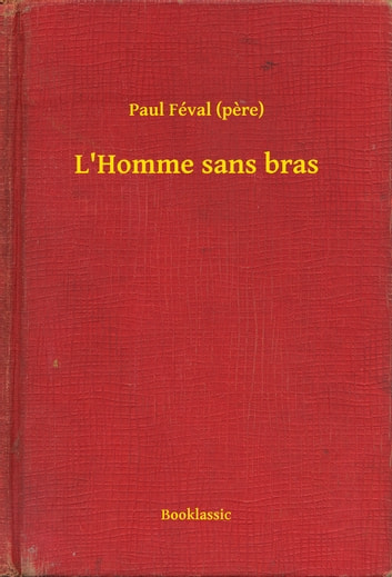 L'Homme sans bras ebook by Paul Féval (pere)