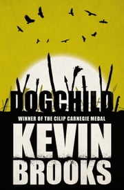 Dogchild ebook by Kevin Brooks