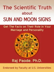 The Scientific Truth About Sun and Moon SIgns ebook by Paode, Raj
