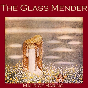 Glass Mender, The audiobook by Maurice Baring